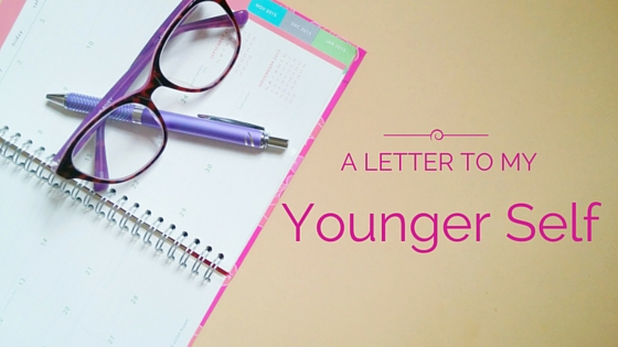 Letter to My YoungerSelf