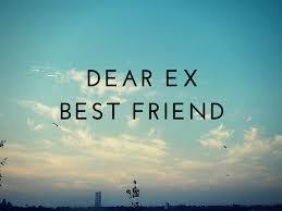 Dear Ex-Best Friend