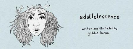 Adultolescence by Gabbie Hanna : Book Review + Top Ten List!